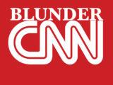 The Latest Blunder by CNN