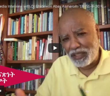 EmbassyMedia Interview with Dr.Ghidewon Abay Asmerom 'ነጸብራቕ 30 ዓመት