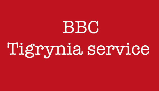BBC Tigrynia service, an opportunity for anti-Eritrea extremists?